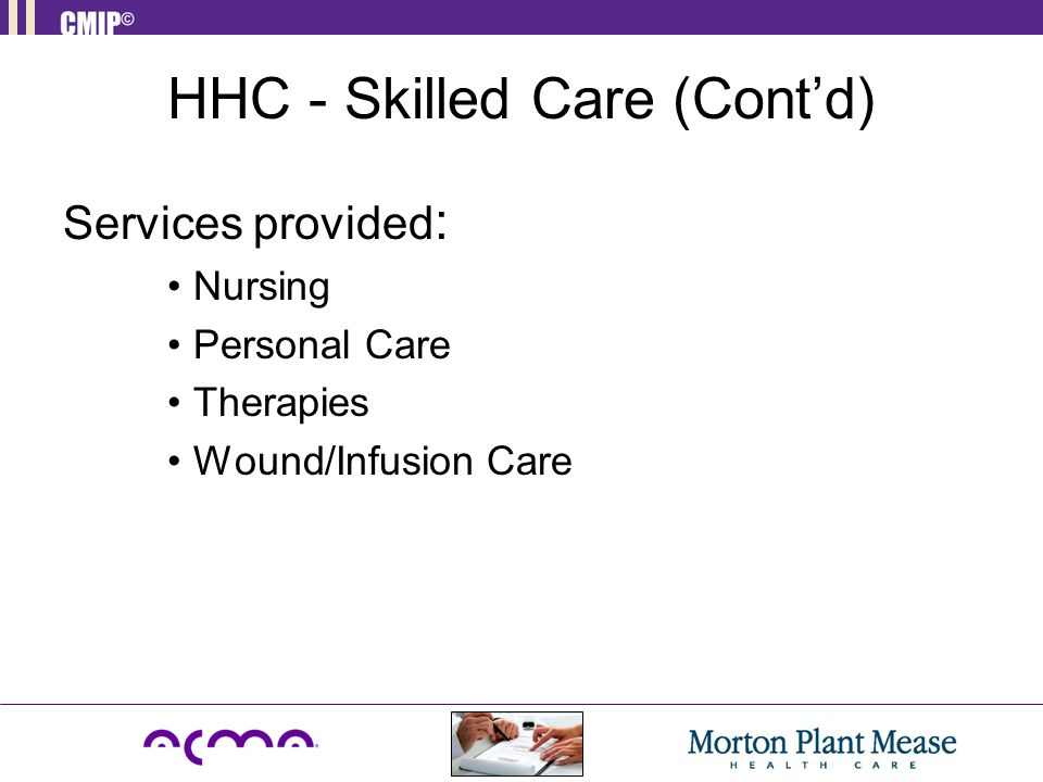 HHC - Skilled Care (Cont'd)