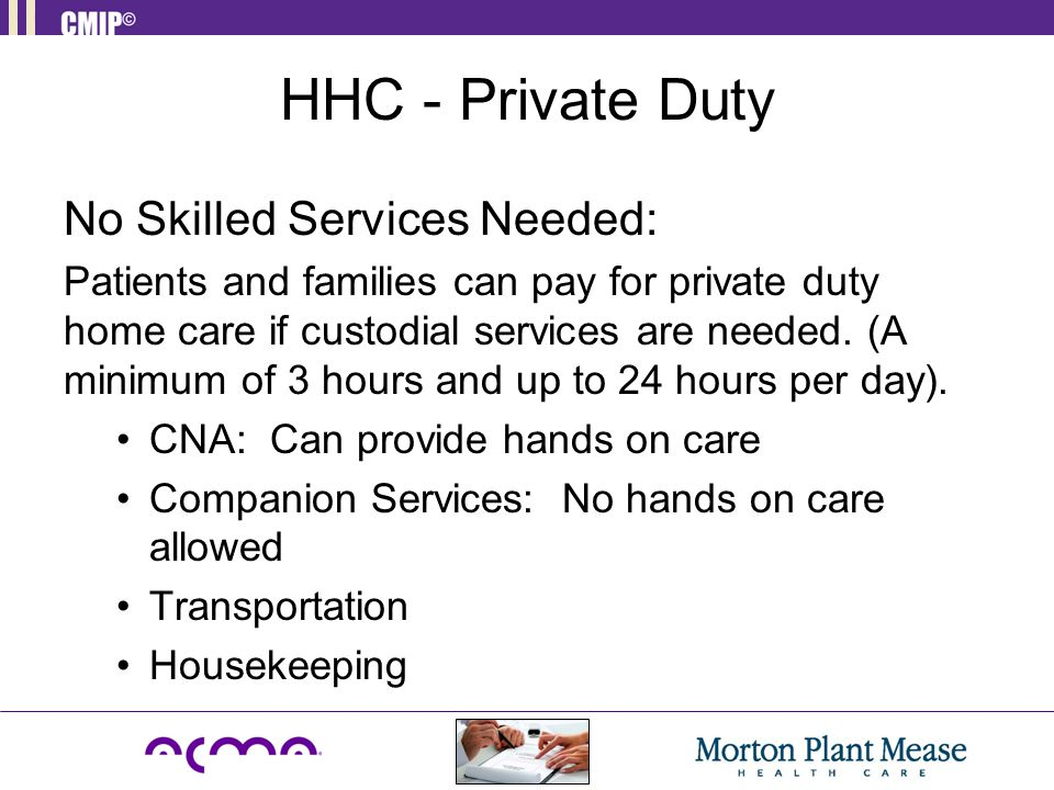 HHC - Private Duty No Skilled Services Needed: