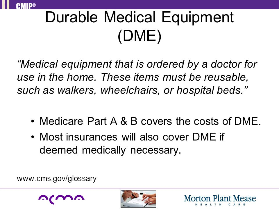 Durable Medical Equipment (DME)