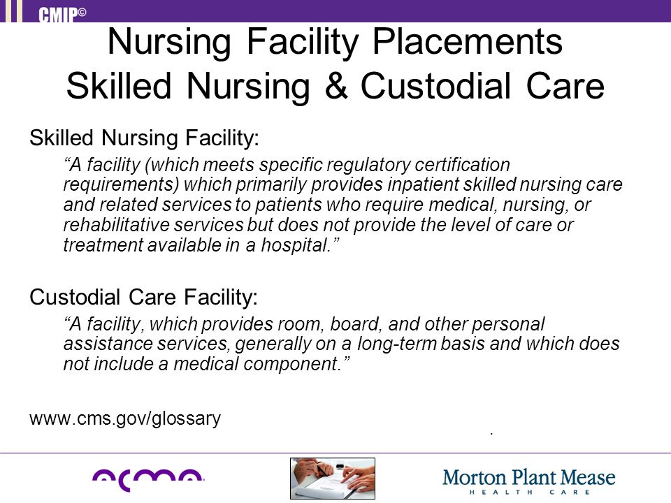 Nursing Facility Placements Skilled Nursing & Custodial Care