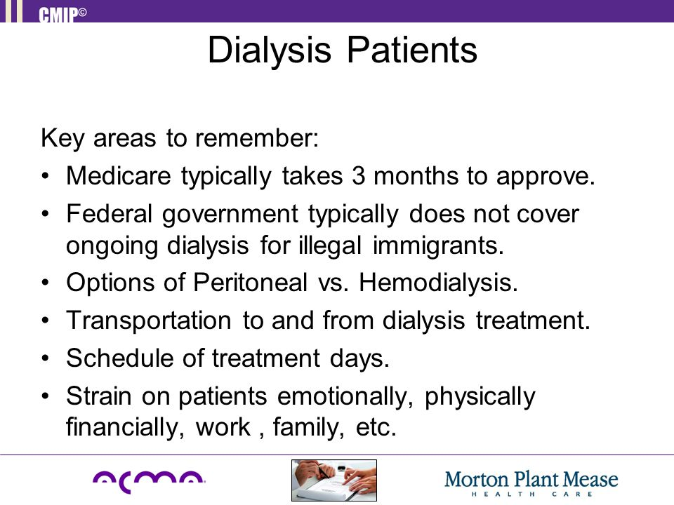 Dialysis Patients Key areas to remember:
