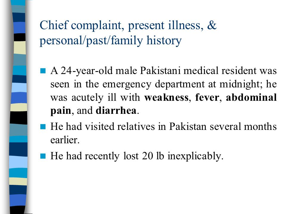 Chief complaint, present illness, & personal/past/family history