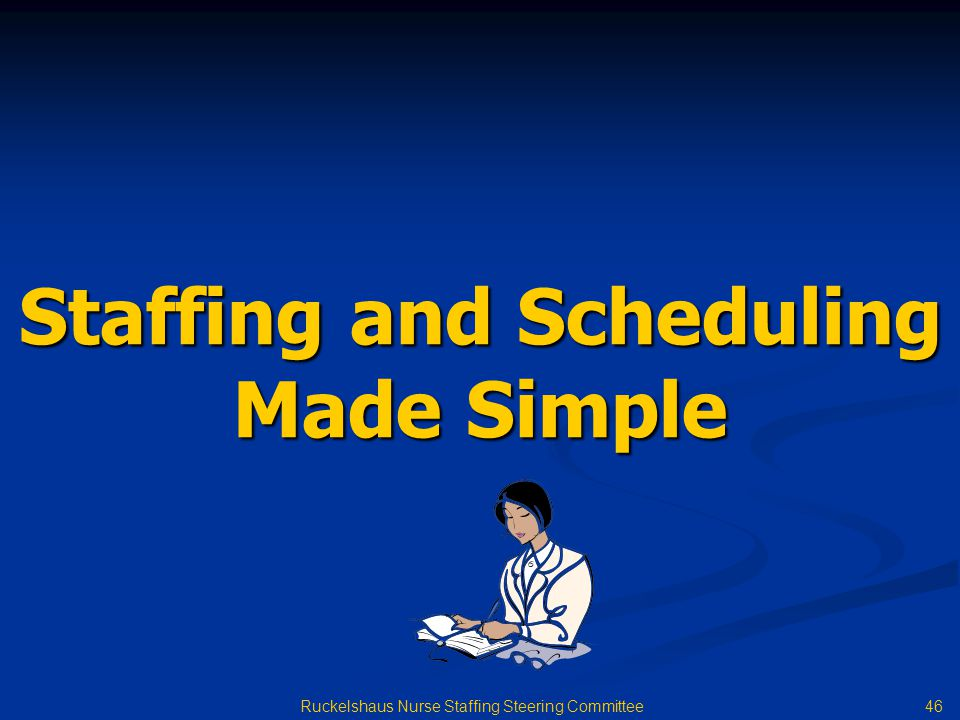 Staffing and Scheduling Made Simple