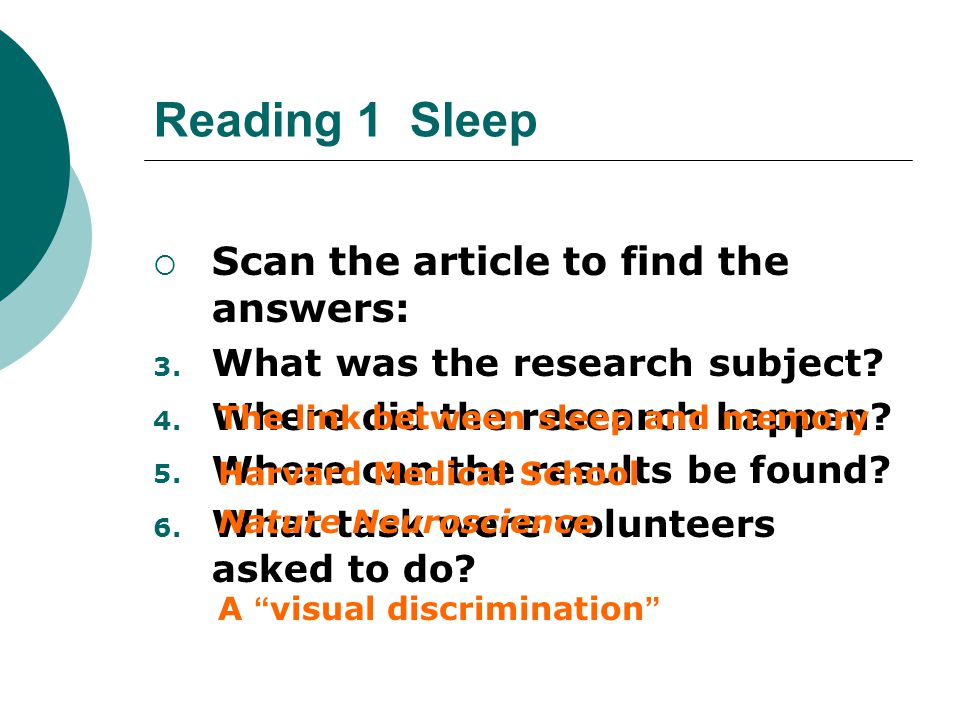 Reading 1 Sleep Scan the article to find the answers: