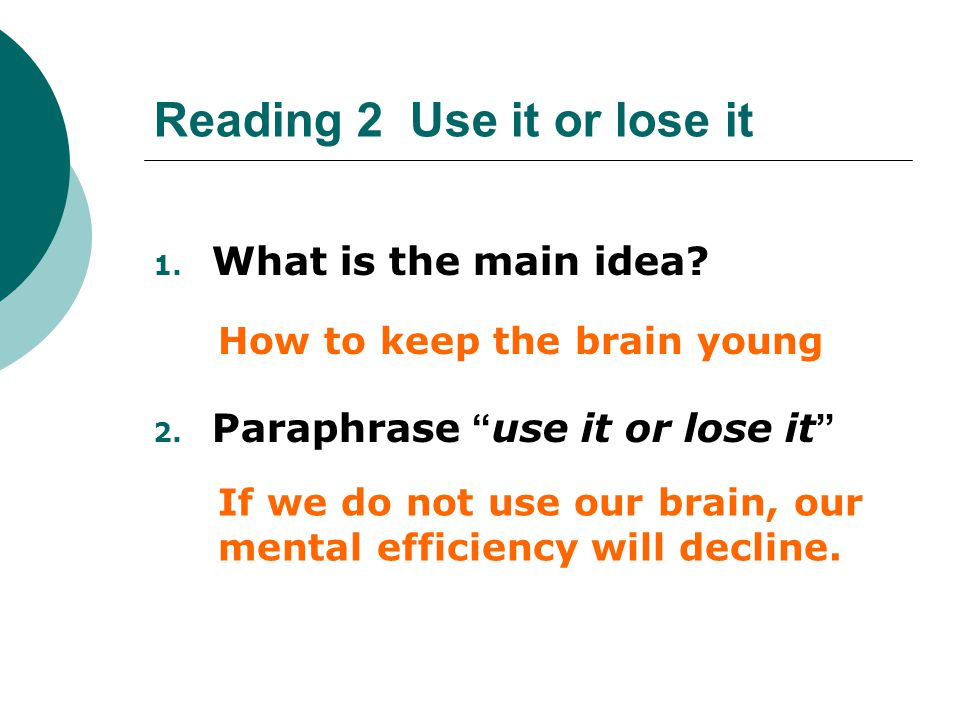 Reading 2 Use it or lose it