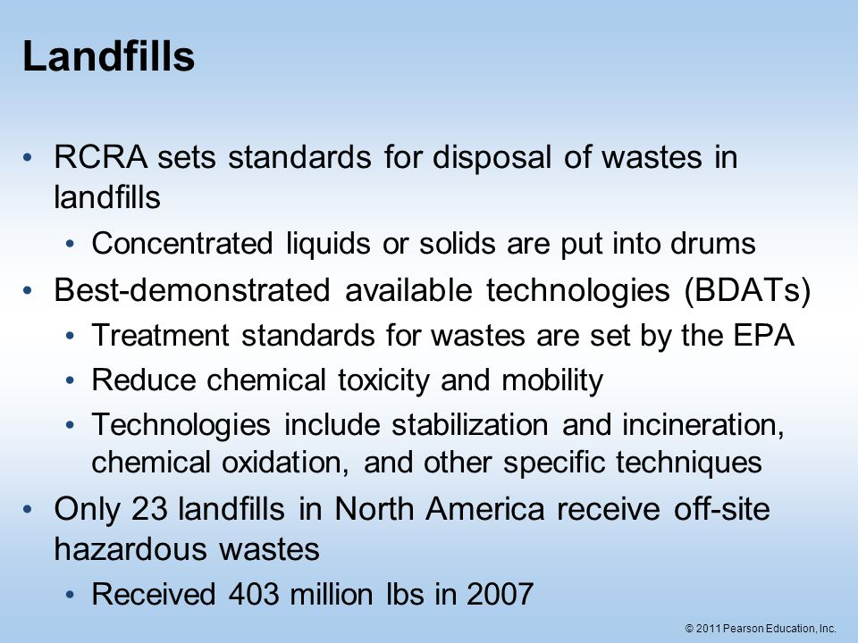 Landfills RCRA sets standards for disposal of wastes in landfills