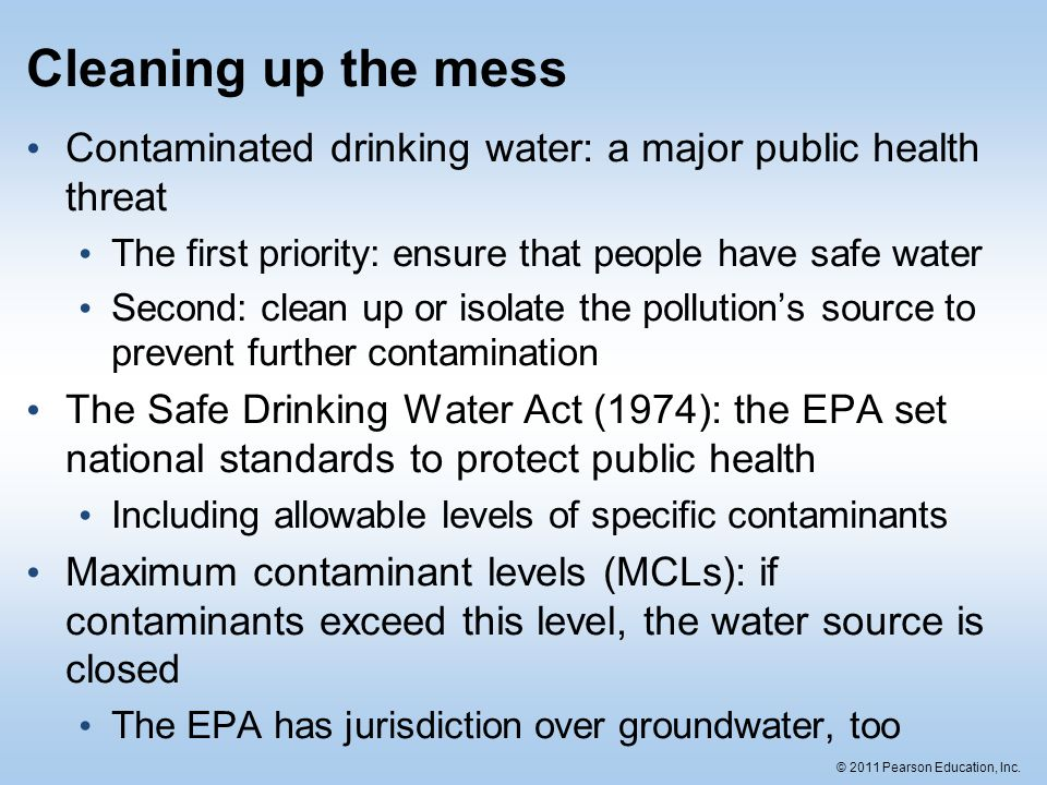 Cleaning up the mess Contaminated drinking water: a major public health threat. The first priority: ensure that people have safe water.