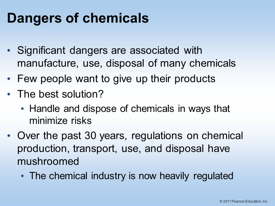 Dangers of chemicals Significant dangers are associated with manufacture, use, disposal of many chemicals.