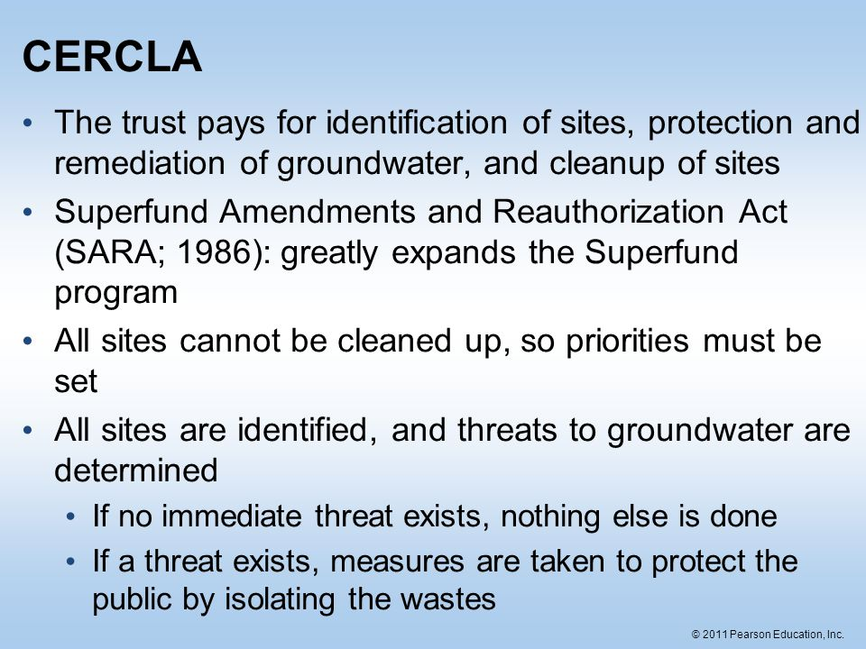 CERCLA The trust pays for identification of sites, protection and remediation of groundwater, and cleanup of sites.