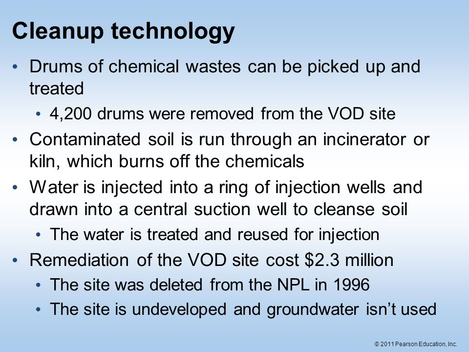 Cleanup technology Drums of chemical wastes can be picked up and treated. 4,200 drums were removed from the VOD site.