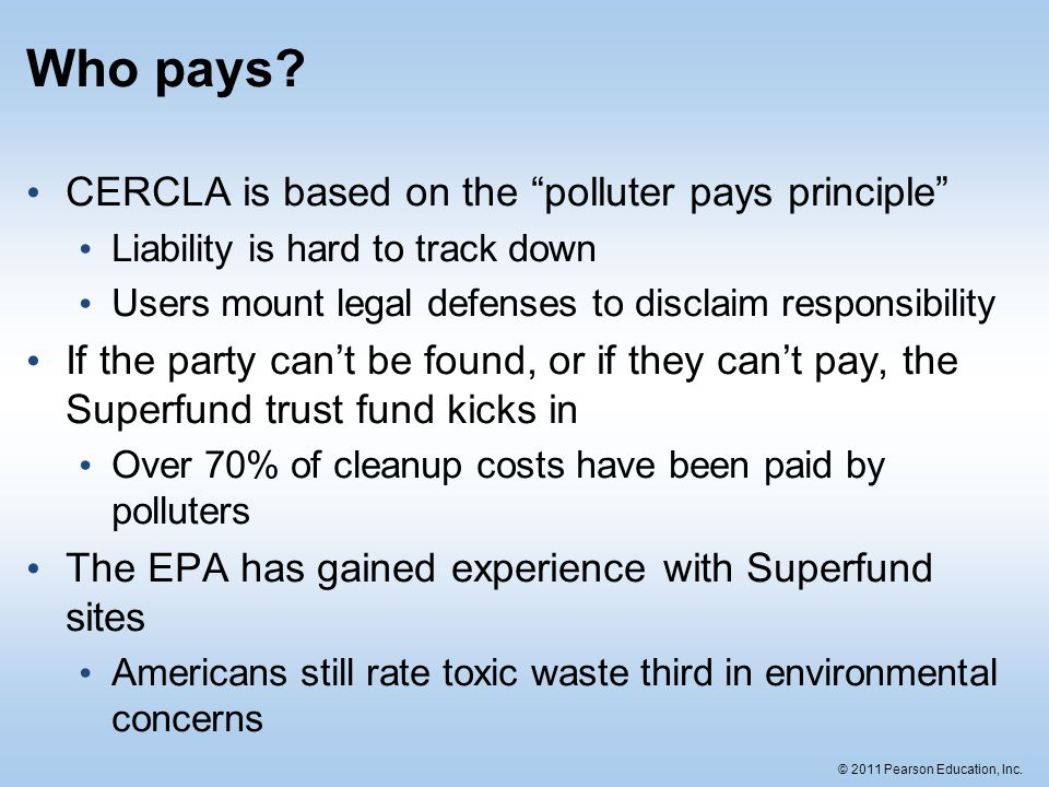 Who pays CERCLA is based on the polluter pays principle