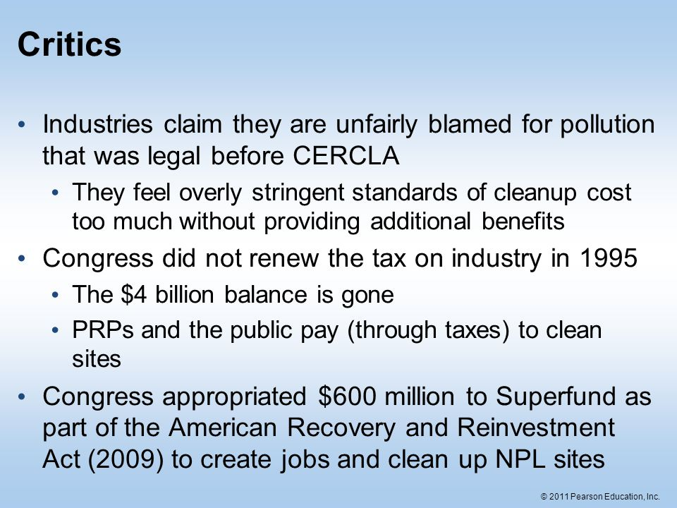 Critics Industries claim they are unfairly blamed for pollution that was legal before CERCLA.