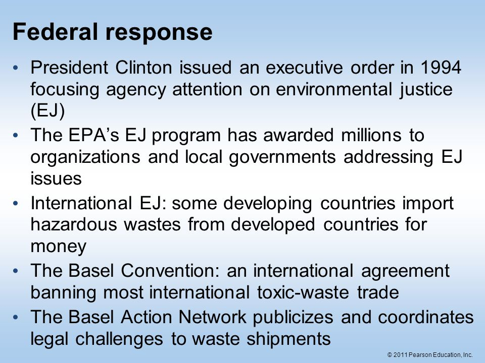 Federal response President Clinton issued an executive order in 1994 focusing agency attention on environmental justice (EJ)