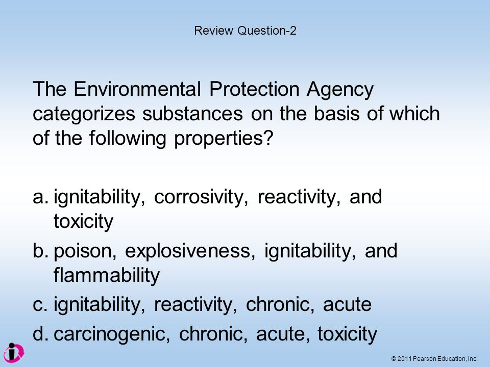 a. ignitability, corrosivity, reactivity, and toxicity