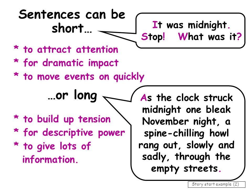 Sentences can be short… …or long