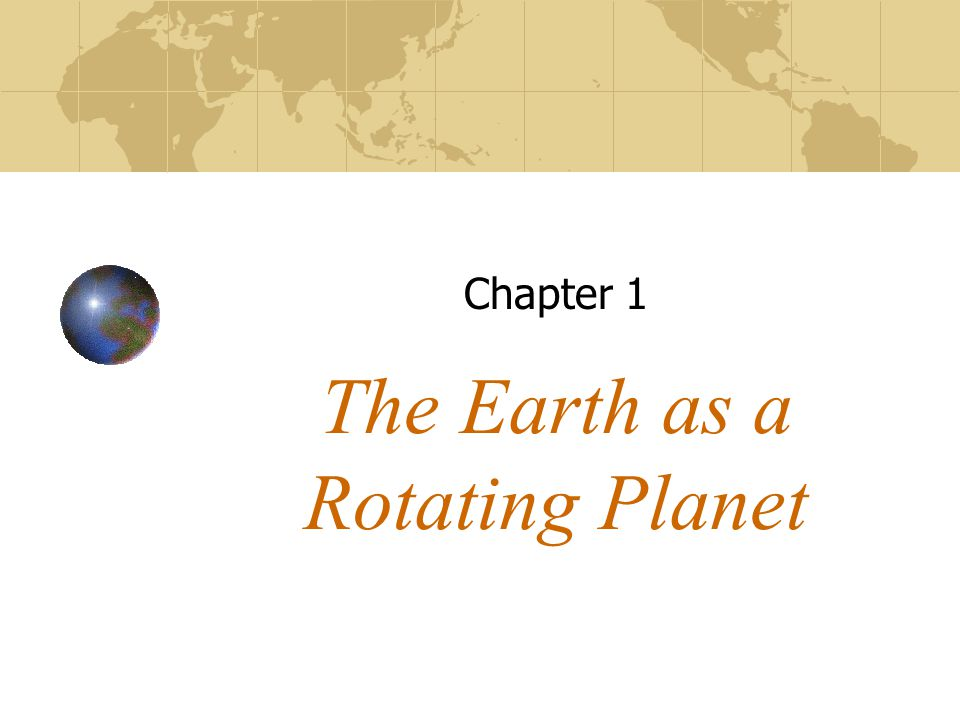 The Earth as a Rotating Planet