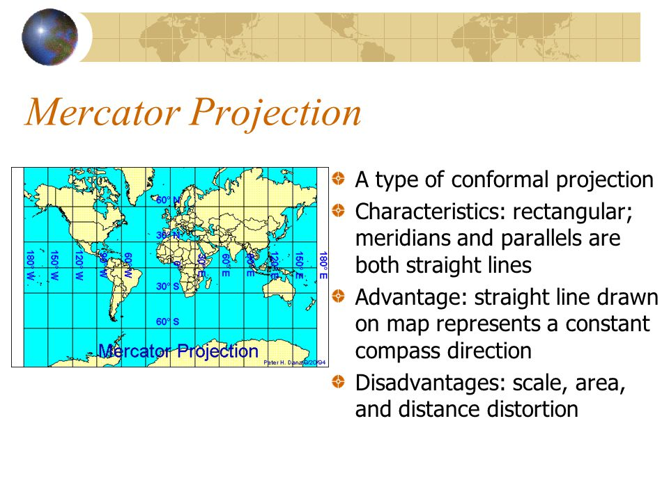 Mercator Projection A type of conformal projection