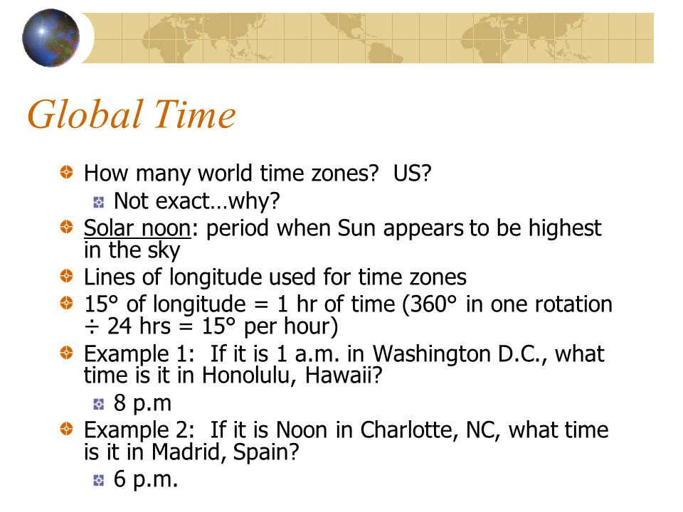 Global Time How many world time zones US Not exact…why