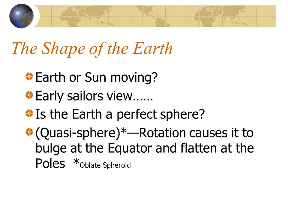 The Shape of the Earth Earth or Sun moving Early sailors view……