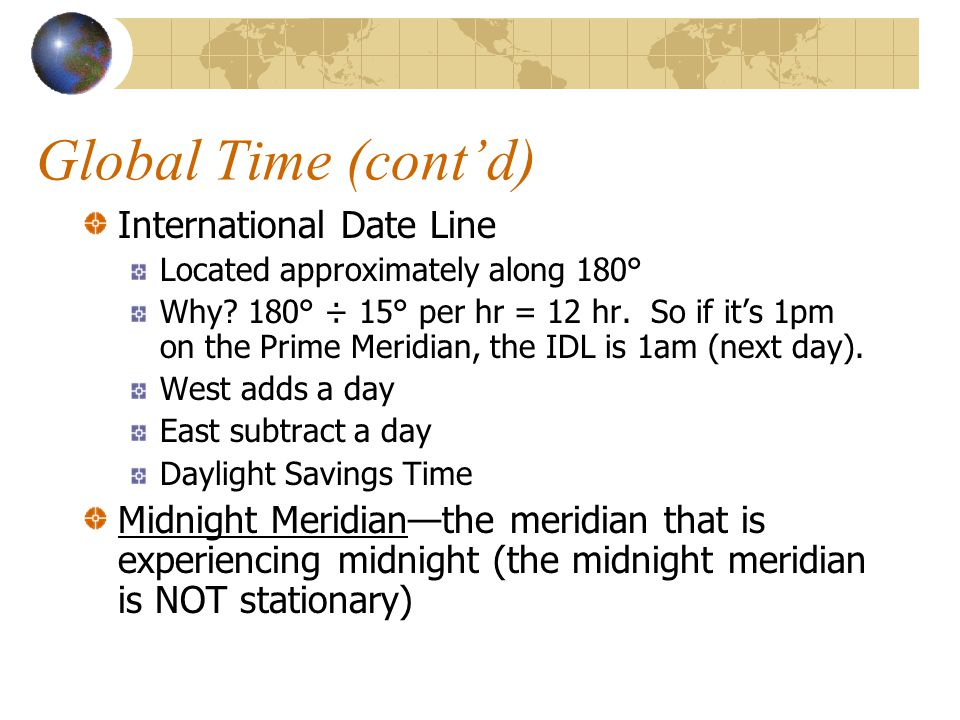 Global Time (cont'd) International Date Line