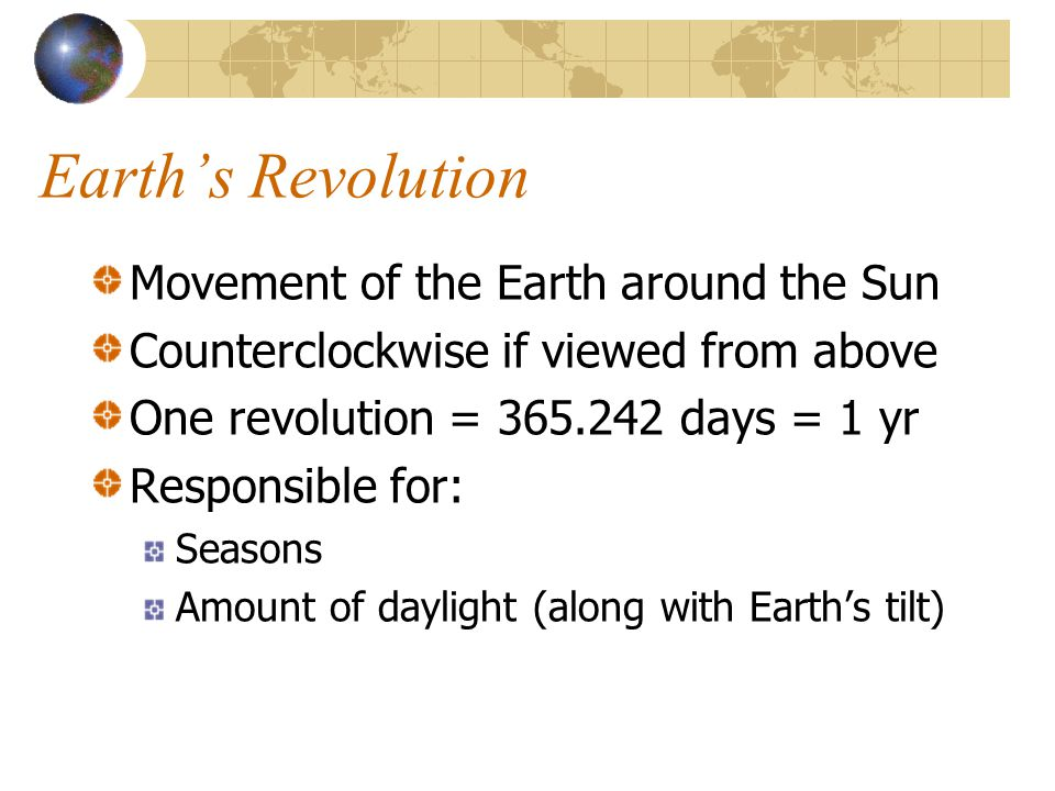 Earth's Revolution Movement of the Earth around the Sun