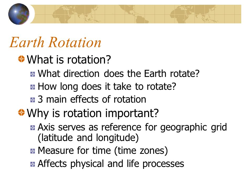 Earth Rotation What is rotation Why is rotation important