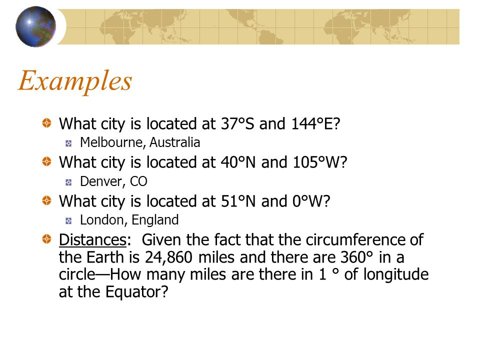 Examples What city is located at 37°S and 144°E