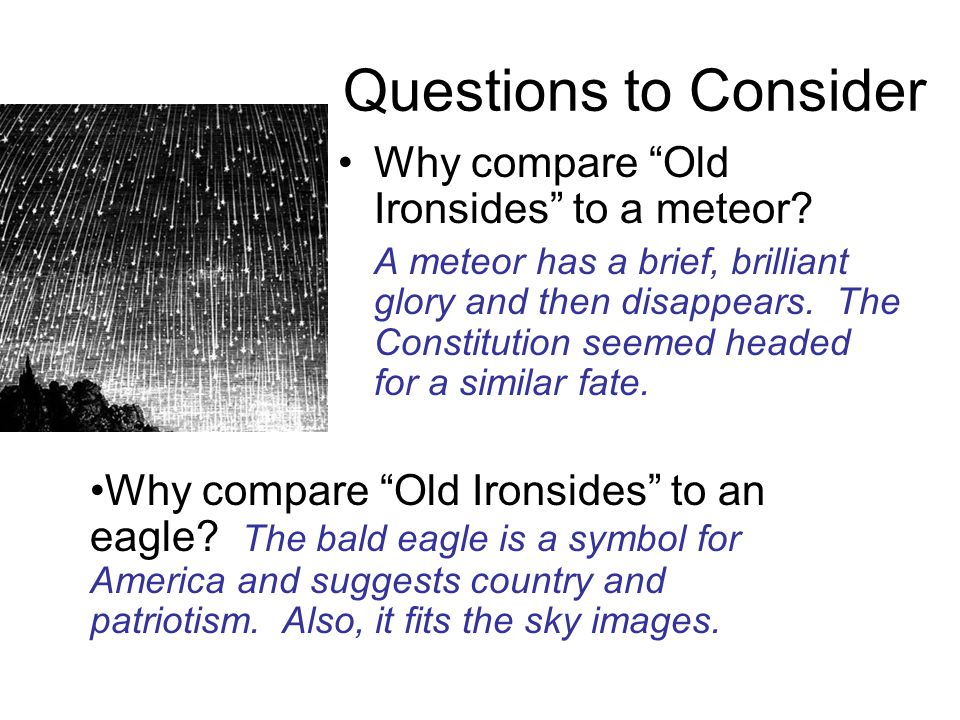 Questions to Consider Why compare Old Ironsides to a meteor