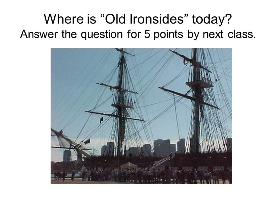 Where is Old Ironsides today