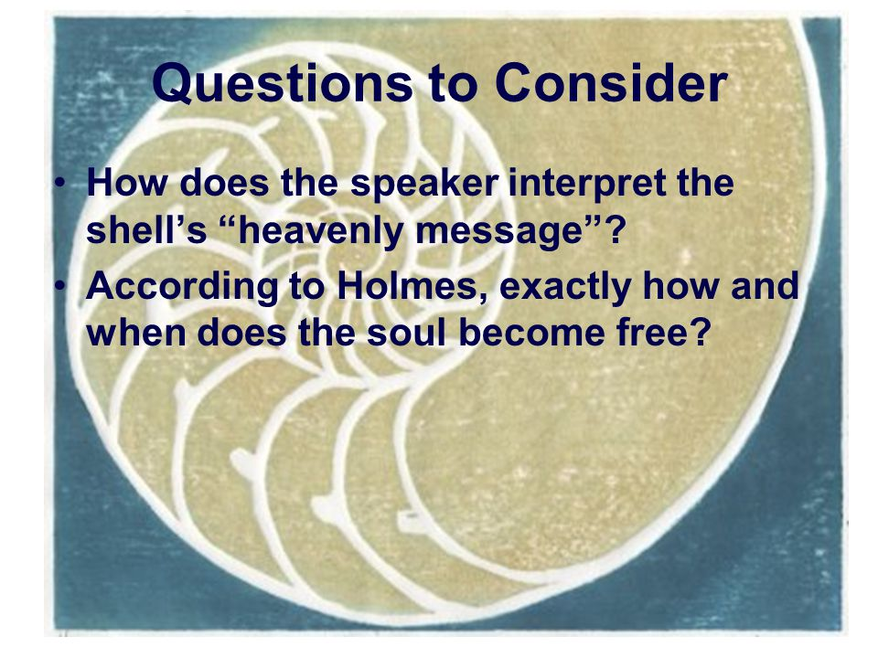 Questions to Consider How does the speaker interpret the shell's heavenly message