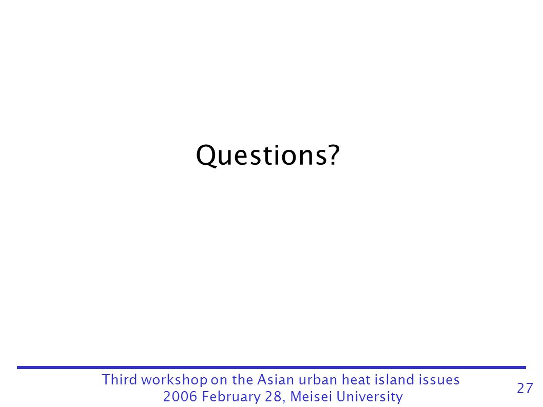 Questions Third workshop on the Asian urban heat island issues