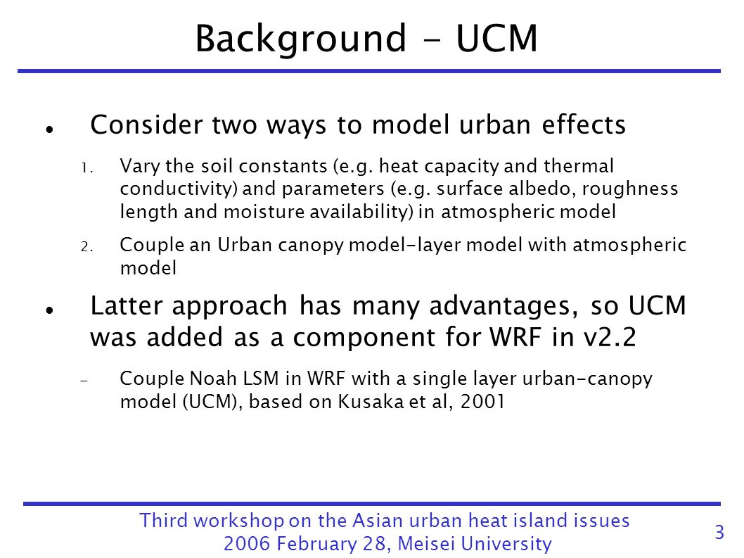 Background - UCM Consider two ways to model urban effects