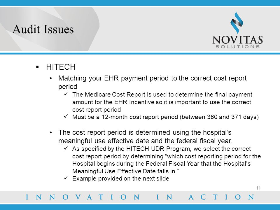 Audit Issues HITECH. Matching your EHR payment period to the correct cost report period.