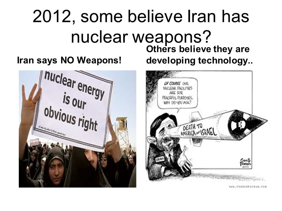 2012, some believe Iran has nuclear weapons
