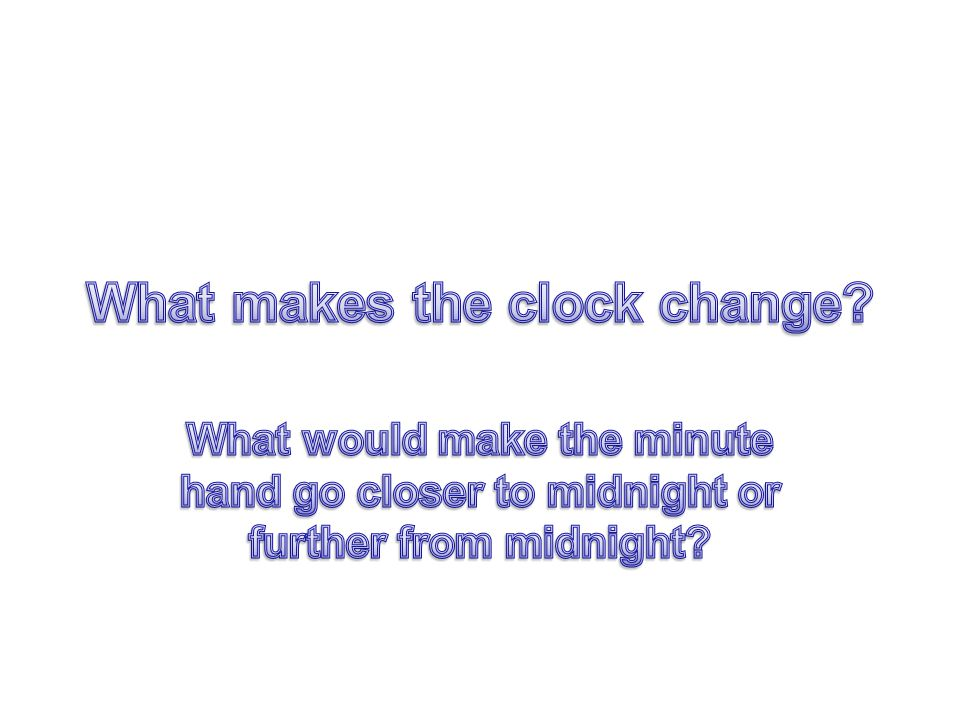 What makes the clock change