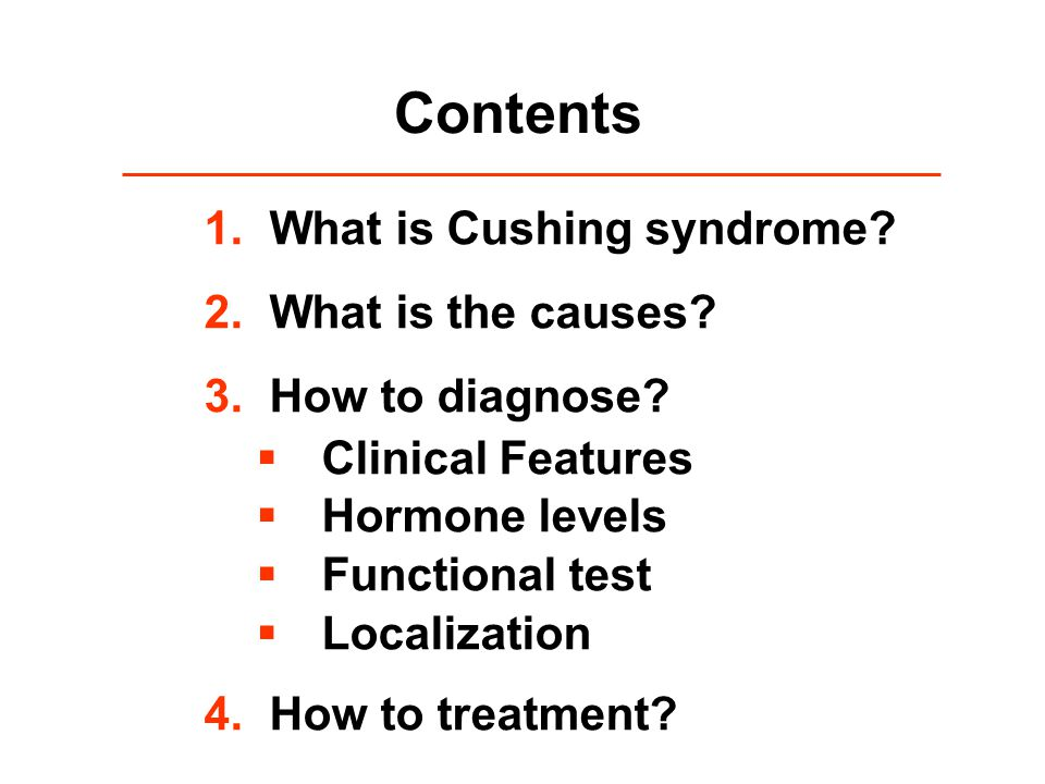Contents What is Cushing syndrome What is the causes