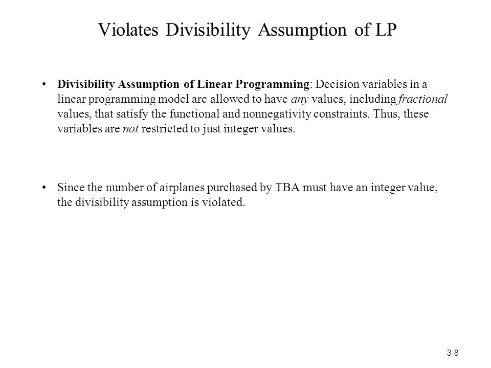 Violates Divisibility Assumption of LP