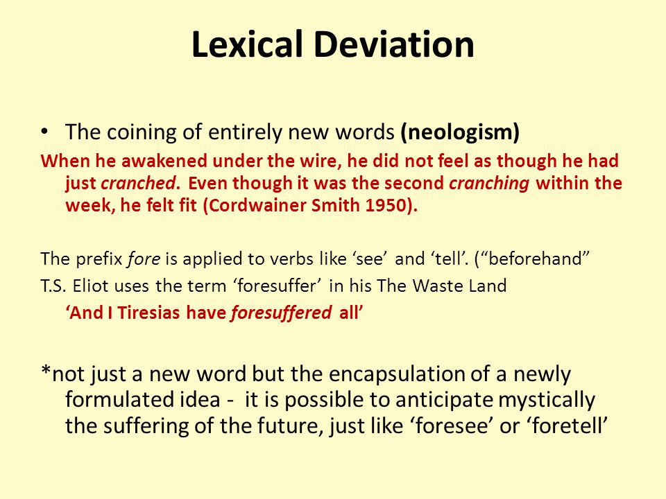 Lexical Deviation The coining of entirely new words (neologism)