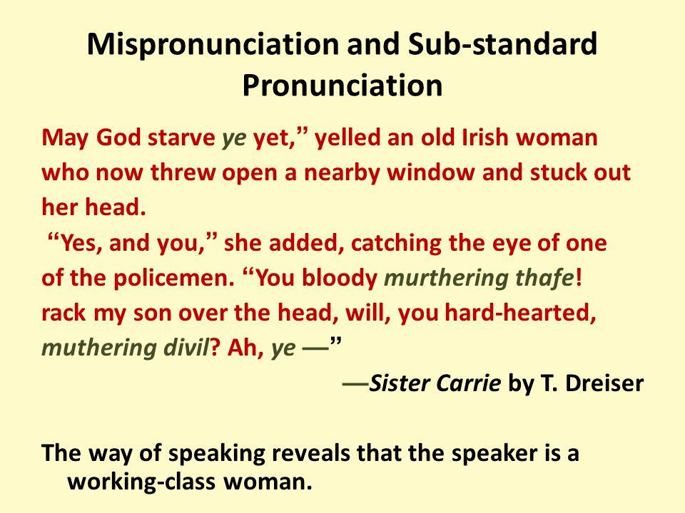 Mispronunciation and Sub-standard Pronunciation