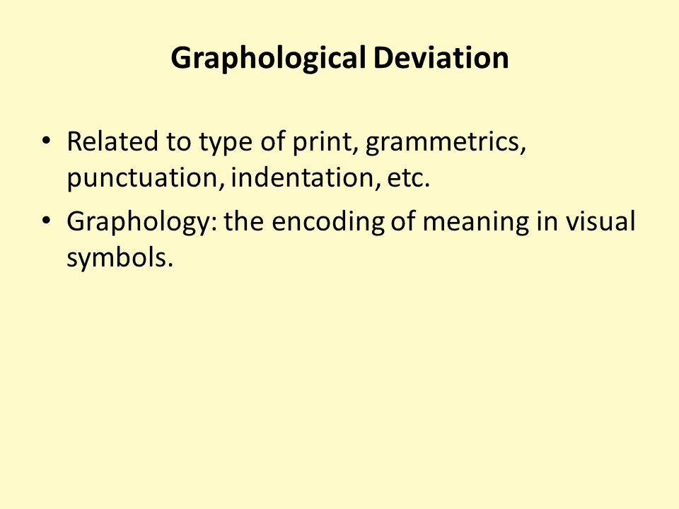 graphalogical deviation Deviations in language of literature 45 synonymy/ graphological deviation ellipsis is the omission of one or more words that.