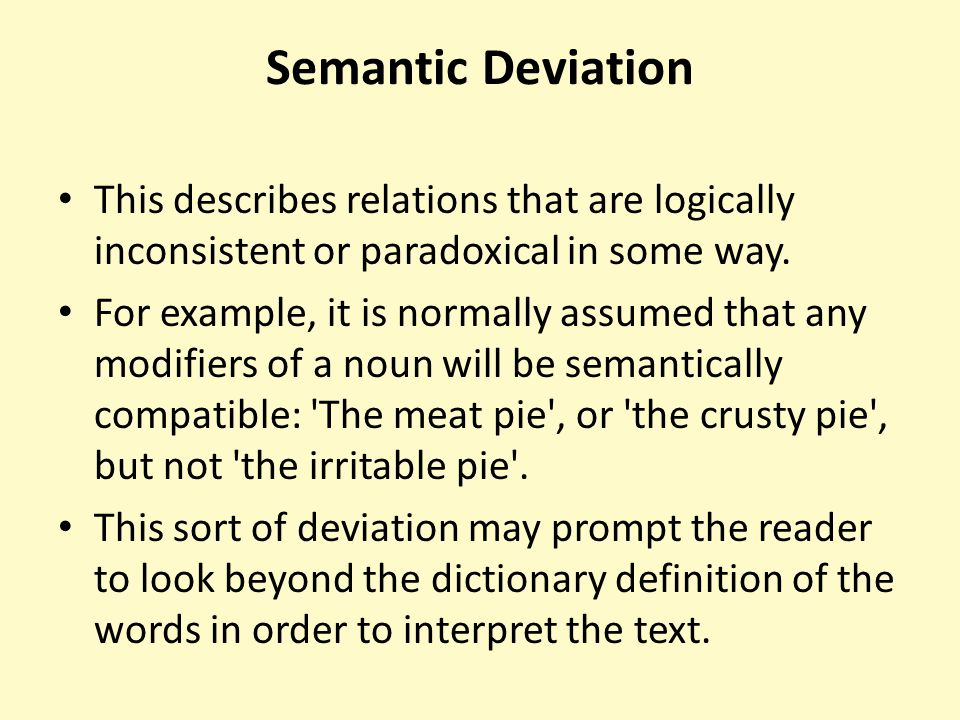 Semantic Deviation This describes relations that are logically inconsistent or paradoxical in some way.