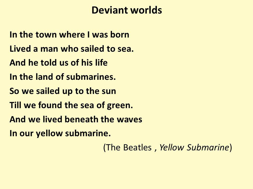 Deviant worlds