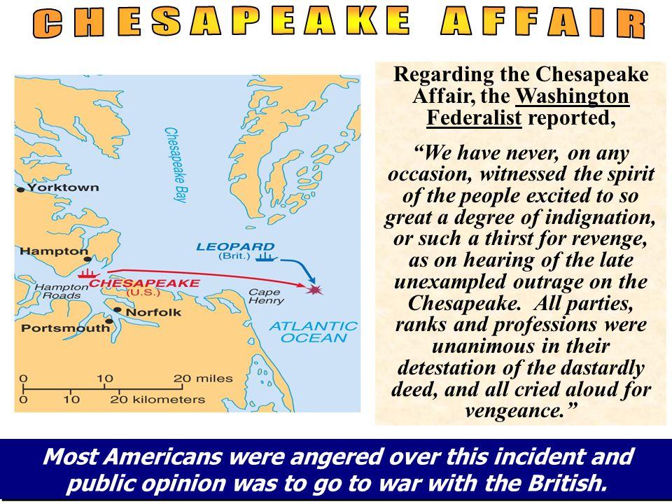 Regarding the Chesapeake Affair, the Washington Federalist reported,