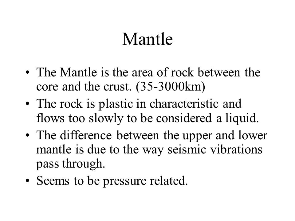 Mantle The Mantle is the area of rock between the core and the crust. (35-3000km)