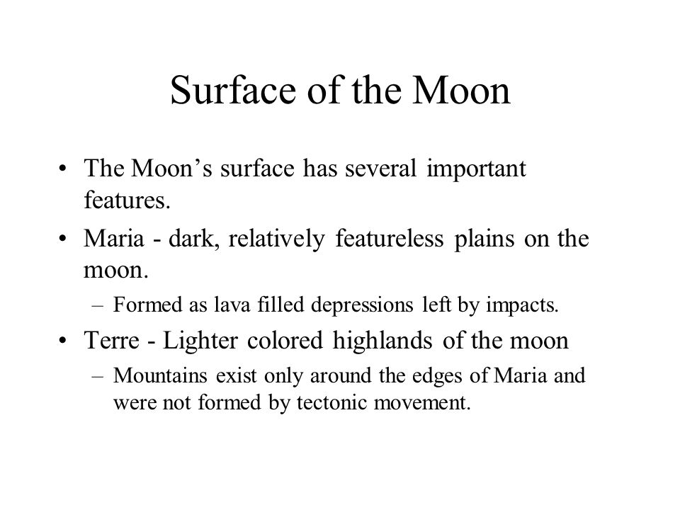 Surface of the Moon The Moon's surface has several important features.