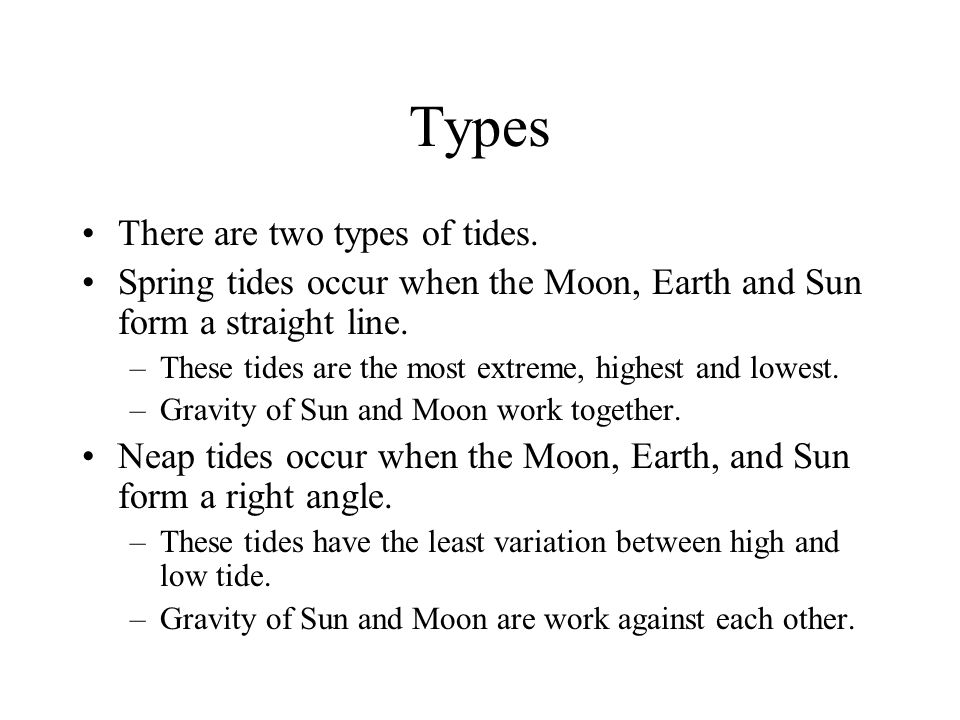 Types There are two types of tides.
