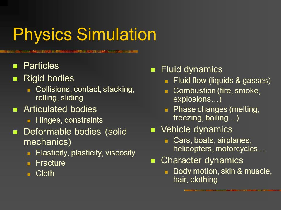 Physics Simulation Particles Fluid dynamics Rigid bodies