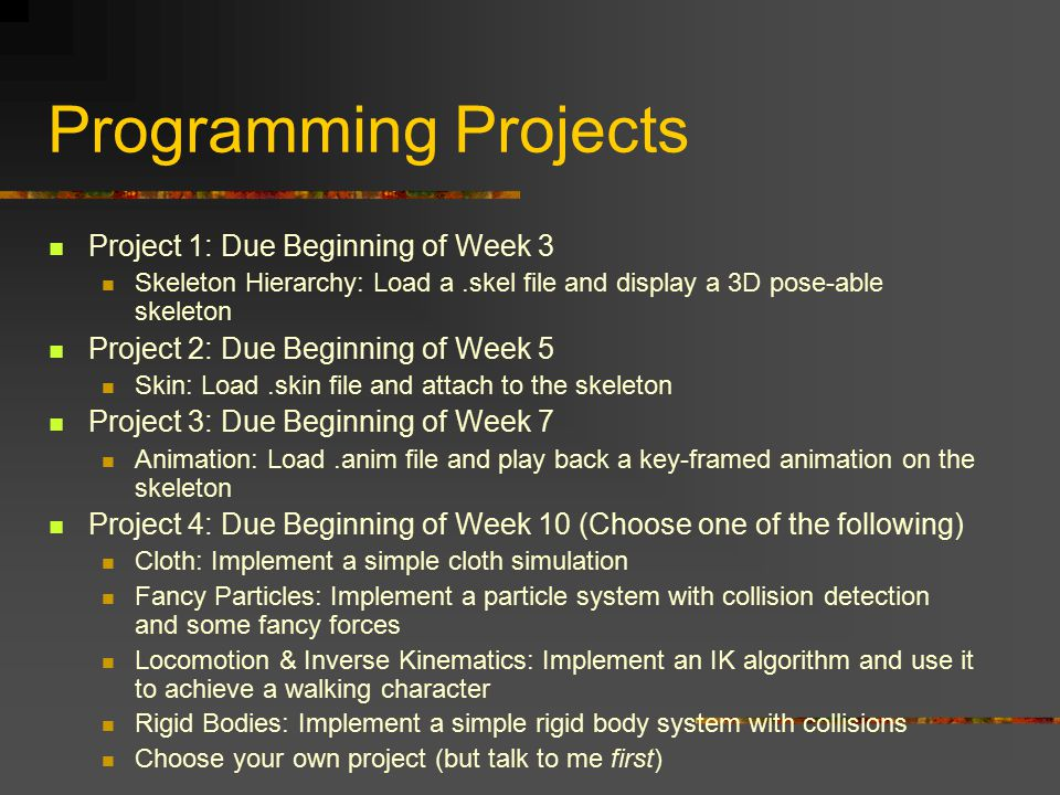 Programming Projects Project 1: Due Beginning of Week 3