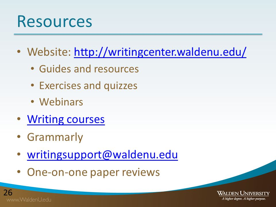 Resources Website: http://writingcenter.waldenu.edu/ Writing courses