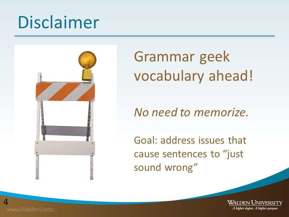 Disclaimer Grammar geek vocabulary ahead! No need to memorize.